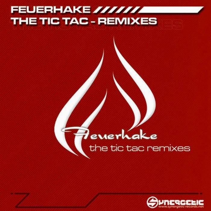 Stefan Feuerhake Feuerhake – Tic Tac Remixes